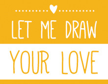 LET ME DRAW YOUR LOVE